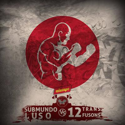 A Mixtape Submundo Luso vs 12transfusons está disponível para Download Gratuito nos blogues Submundo Luso e 12transfusons.