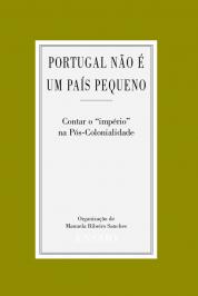 Portugal não é um país pequeno. Contar o ''Império'' na Pós-colonialidade, org Manuela Ribeiro Sanches, 2006