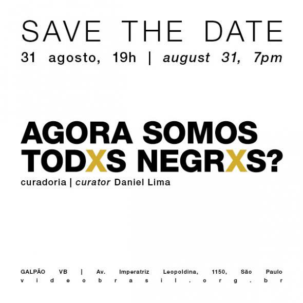 Agora somos todos negrxs?, São Paulo 2017