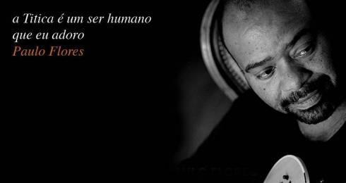 Paulo Flores sobre Titica