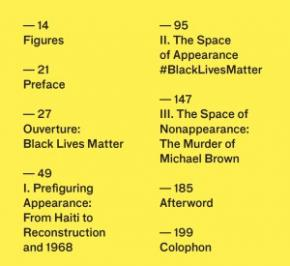 "'The Appearance of BLM (table of contents)'. ""Whereas under slavery and again in the segregated futures then to come, 'race' had been indexed to skin tones in relation to ancestry, the [Haitian Revolution in its 1804 Constitution] disconnected it from the body. To be Black (Noir) was henceforward to be one of those who stayed in Haiti and affiliated with its revolution, regardless of past history. 'White' persons were those trying to own property in the country but not live there. Blackness as revolution. Certainly, the long spectre of the Haitian revolution is evidence that this reconfiguration was widely understood."""