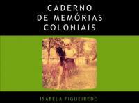 """Resenha a """"Caderno de memórias coloniais"""", de Isabela Figueiredo"""