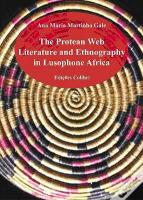 The Protean Web: Literature and Ethnography in Lusophone Africa