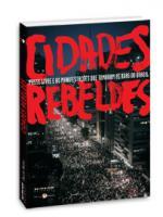 Cidades Rebeldes | Passe livre e as manifestações que tomaram as ruas do Brasil