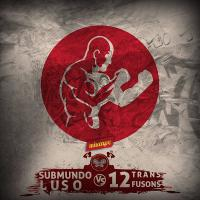 Submundo Luso vs 12transfusons, a new Hip-Hop Mix Tape