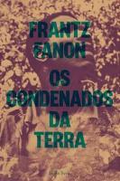 A pertinência de se ler Fanon, hoje - parte 2