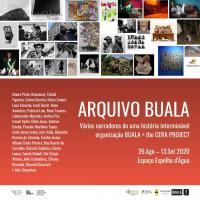 ARQUIVO BUALA: vários narradores de uma história interminável - 26/8 a 13/9 Espelho d'Agua
