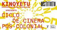 KinoYetu apresenta: Ciclo de Cinema Pós-Colonial