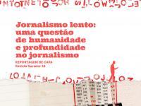 Jornalismo lento: uma questão de humanidade e profundidade no jornalismo
