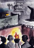 """A propósito de """"Largo da Peça (peça em 3 Actos)"""", de Ana Andrade"""